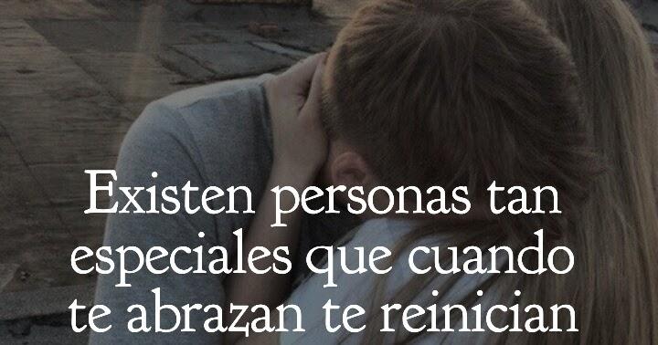 Existen personas que te abrazan y te reinician