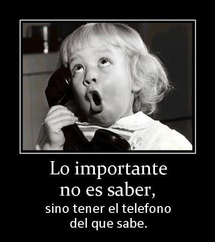 Lo importante es tener el teléfono de quien sabe